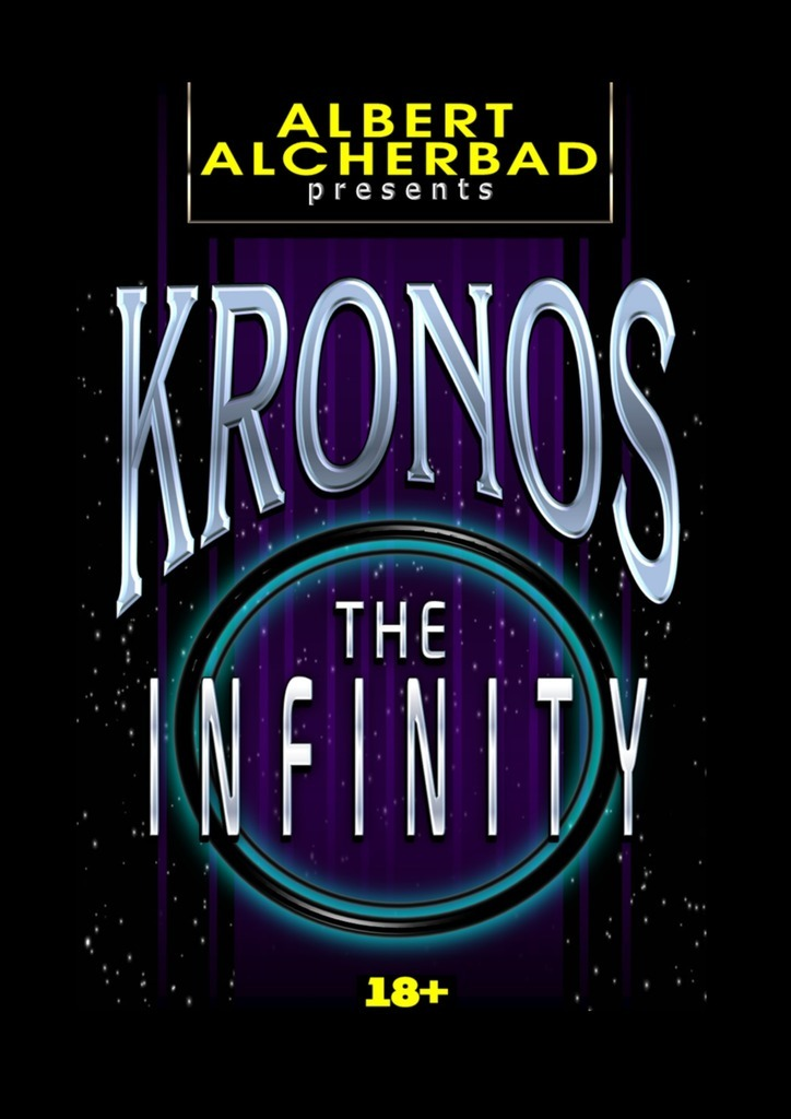 Albert Alcherbad Kronos: The Infinity. 18+