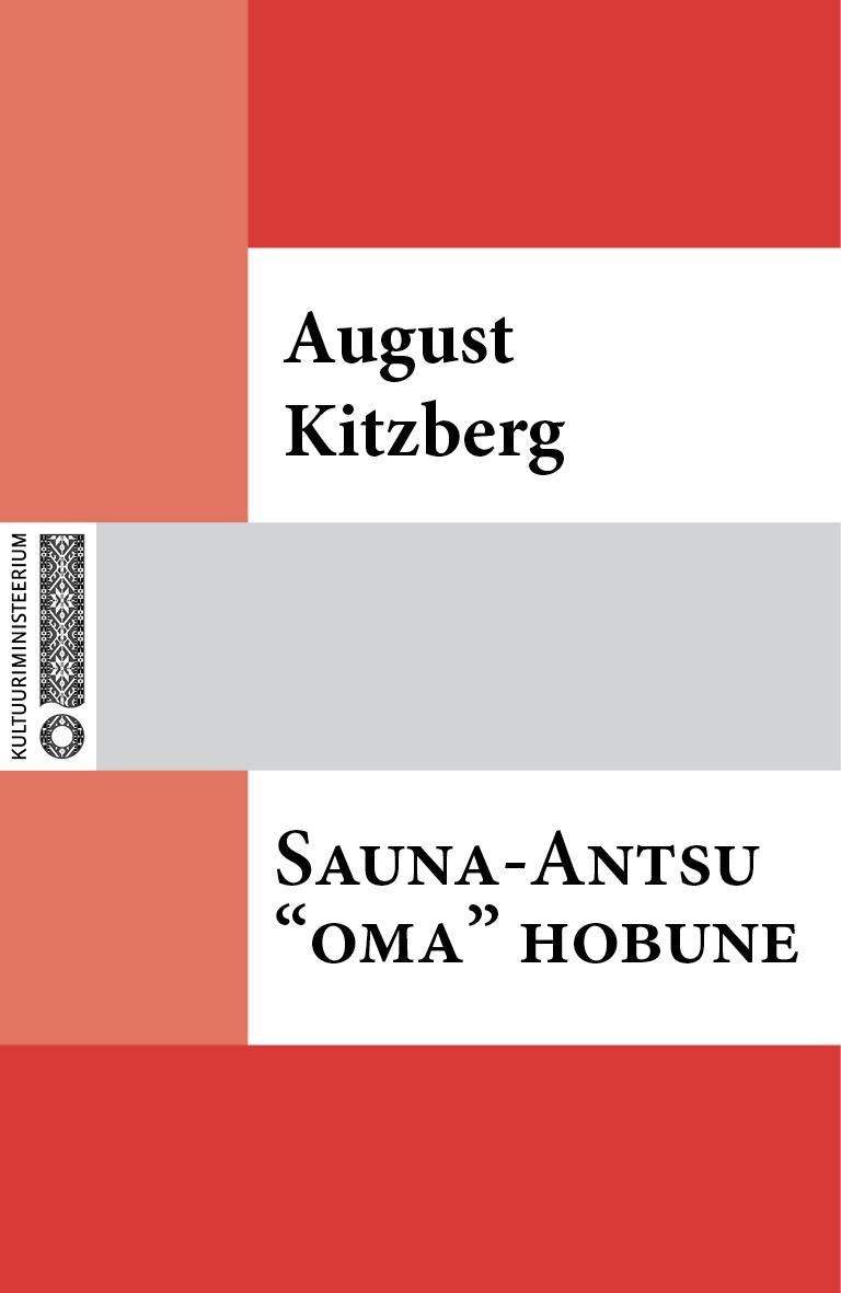 August Kitzberg Sauna-Antsu «oma» hobune august kitzberg külajutud
