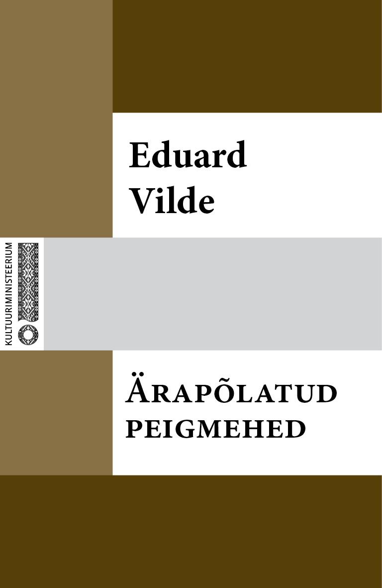 Эдуард Вильде Ärapõlatud peigmehed eduard vilde jumala tahe