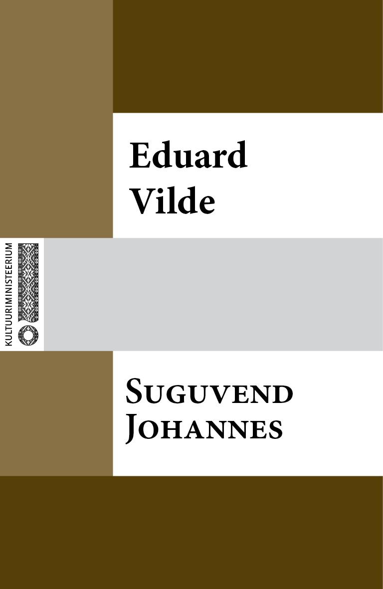 Эдуард Вильде Suguvend Johannes eduard vilde uued orjad