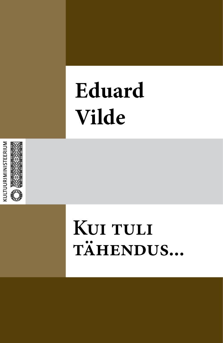 Эдуард Вильде Kui tuli tähendus… eduard vilde jumala tahe