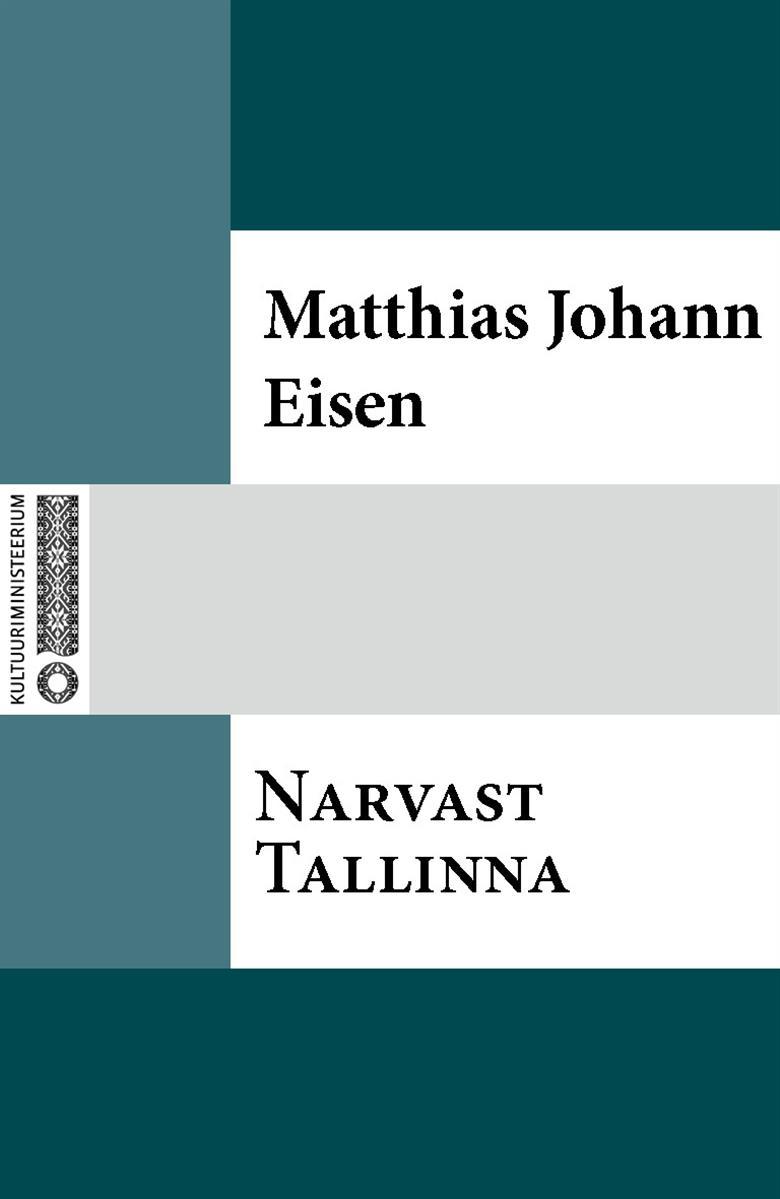 Matthias Johann Eisen Narvast Tallinna