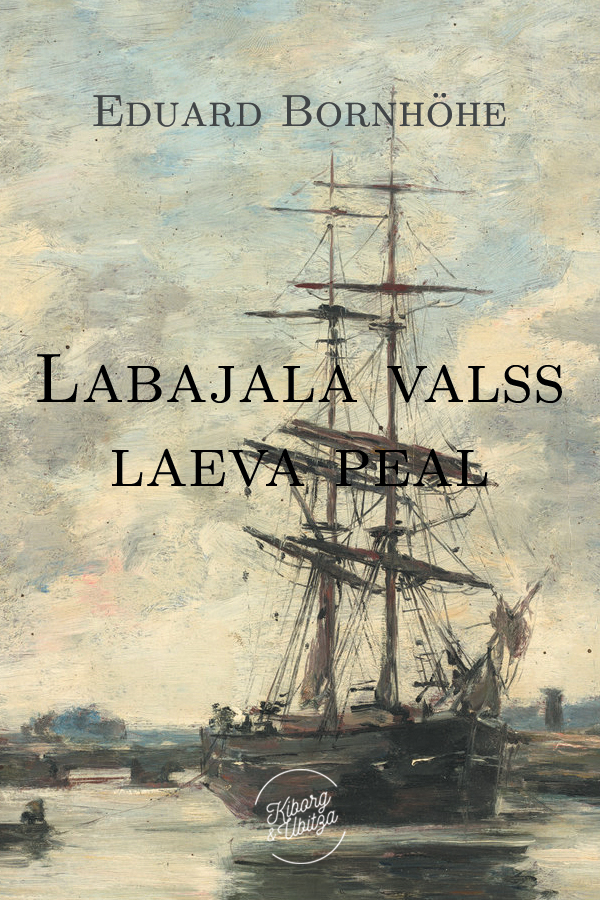 цена на Эдуард Борнхёэ Labajalavalss laeva peal