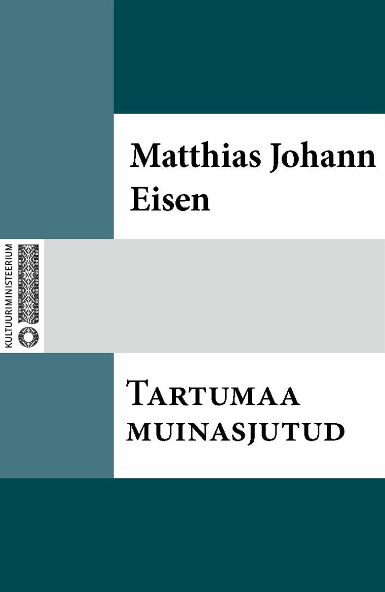 Matthias Johann Eisen Tartumaa muinasjutud