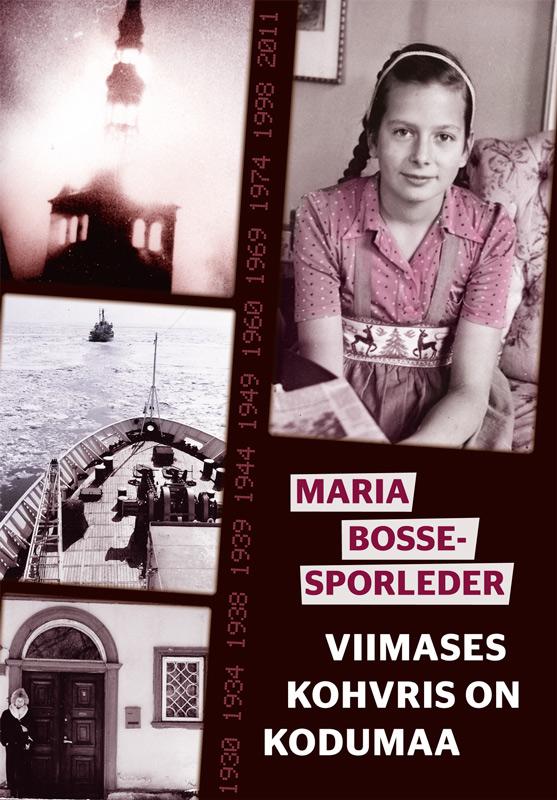 Maria Bosse-Sporleder Viimases kohvris on kodumaa