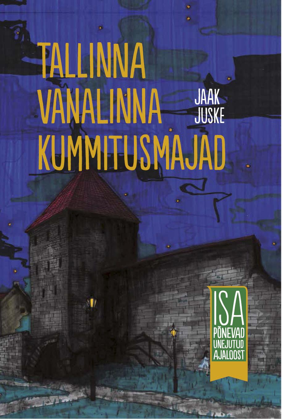 цена Jaak Juske Tallinna vanalinna kummitusmajad. Isa põnevad unejutud ajaloost онлайн в 2017 году