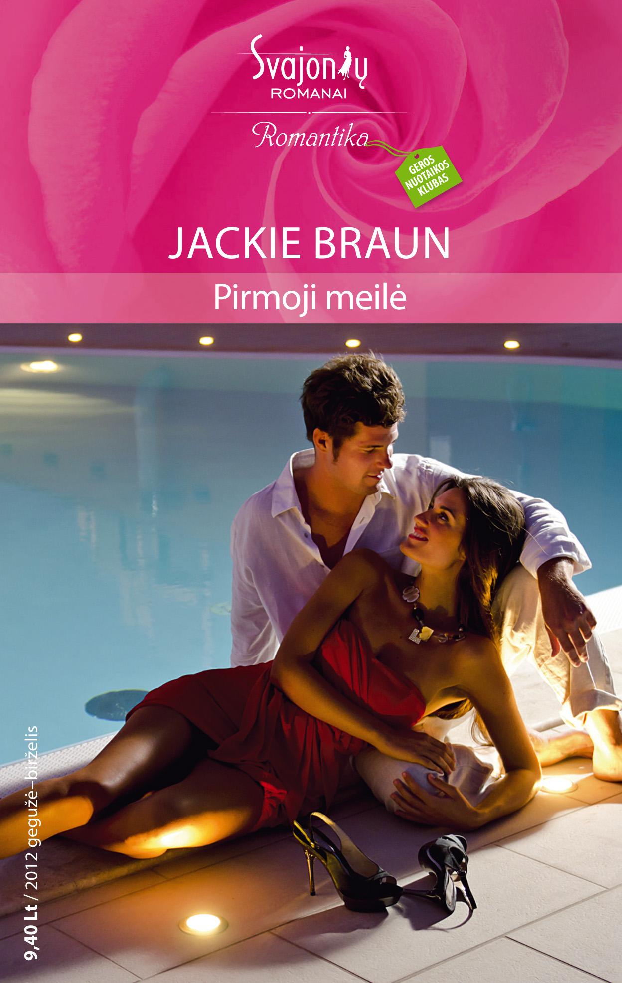 Jackie Braun Pirmoji meilė victoria dahl kai meilė atima protą