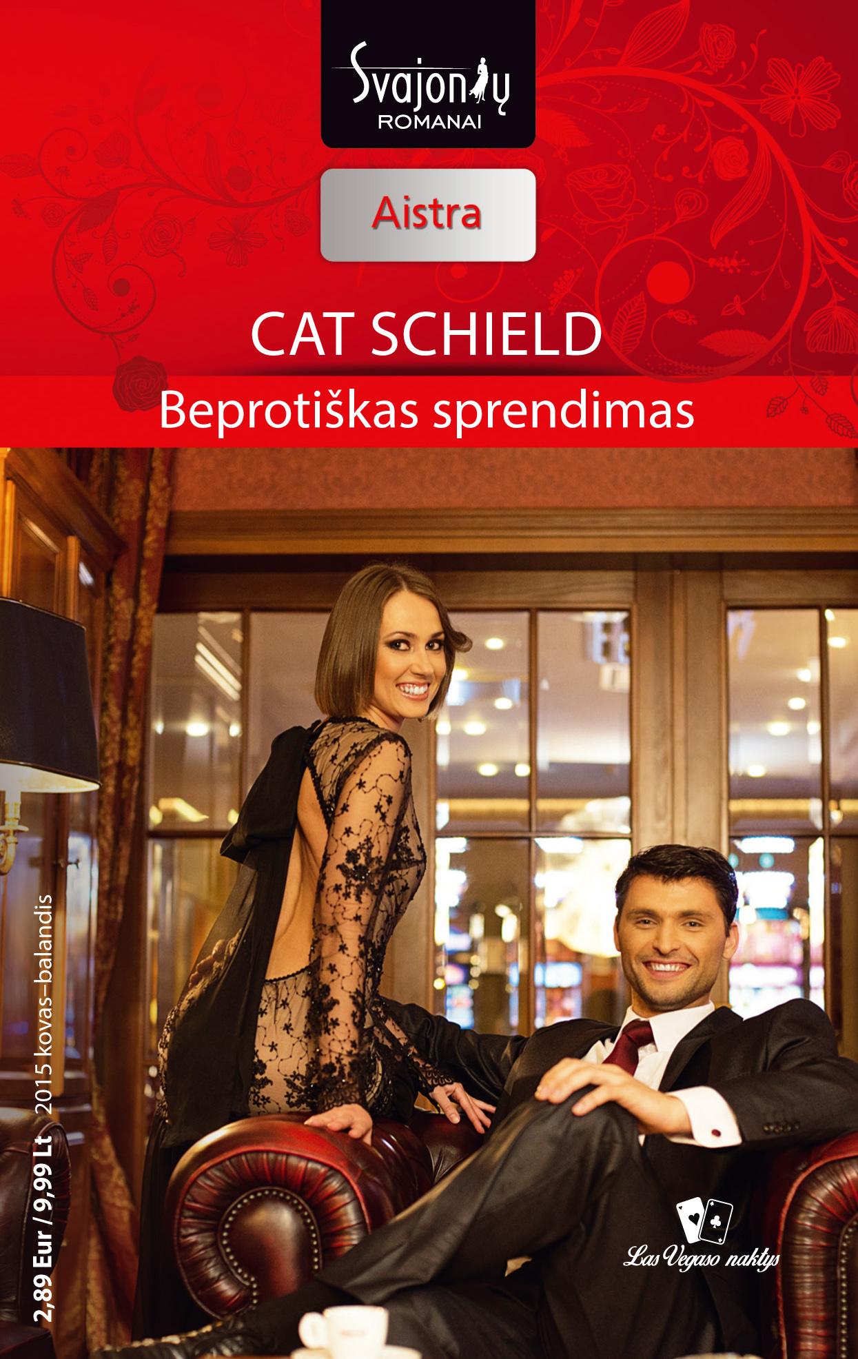 Cat Schield Beprotiškas sprendimas cat schield beprotiškas sprendimas isbn 978 609 406 877 5