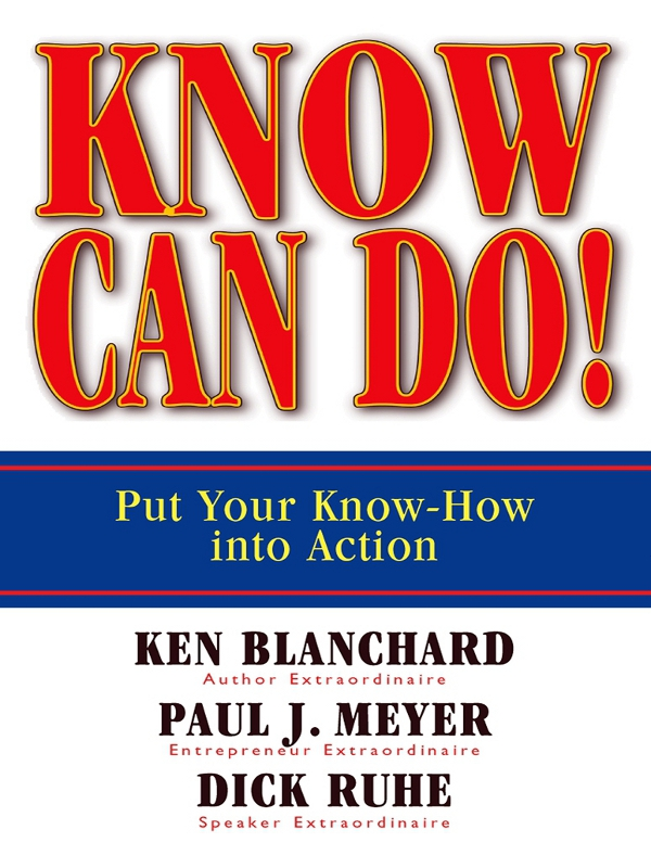 Ken Blanchard Know Can Do! Put Your Know-How Into Action jessica ross maker centered learning empowering young people to shape their worlds