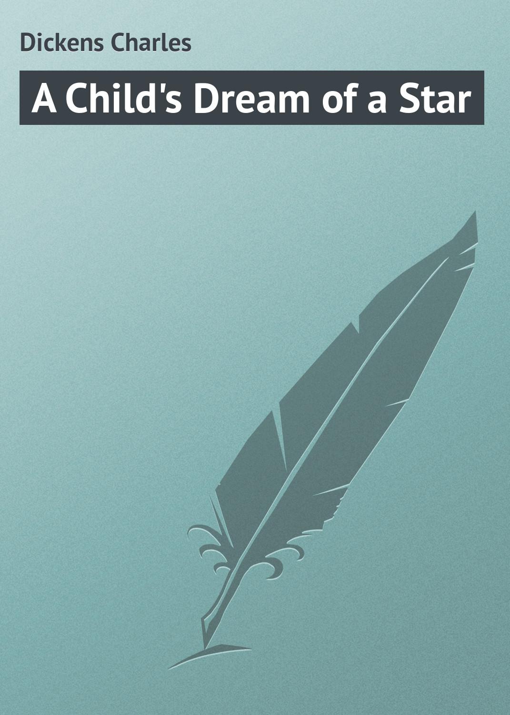 Чарльз Диккенс A Child's Dream of a Star ланч бокс do you a dream a dream