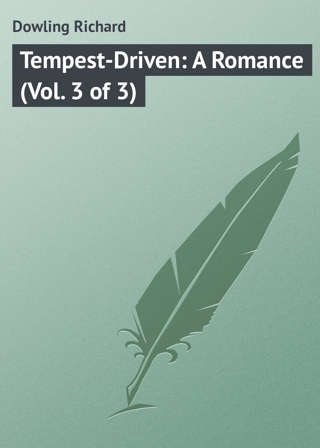 Dowling Richard Tempest-Driven: A Romance (Vol. 3 of 3) брюки спортивные gap gap ga020ewvdj97
