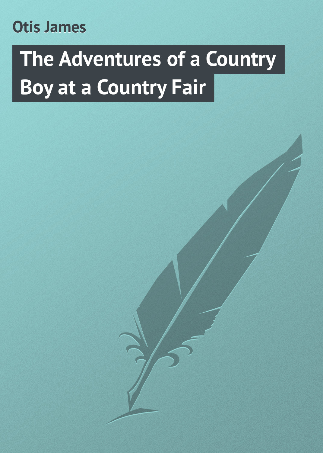 Otis James The Adventures of a Country Boy at a Country Fair a country road a tree