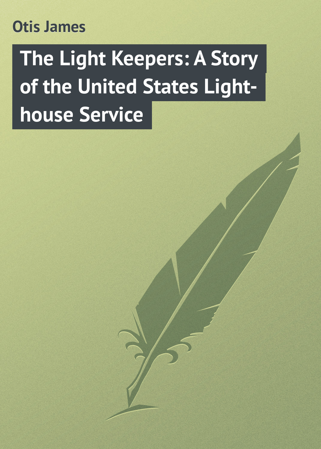 Otis James The Light Keepers: A Story of the United States Light-house Service swiss military by chrono sm34002 03 04