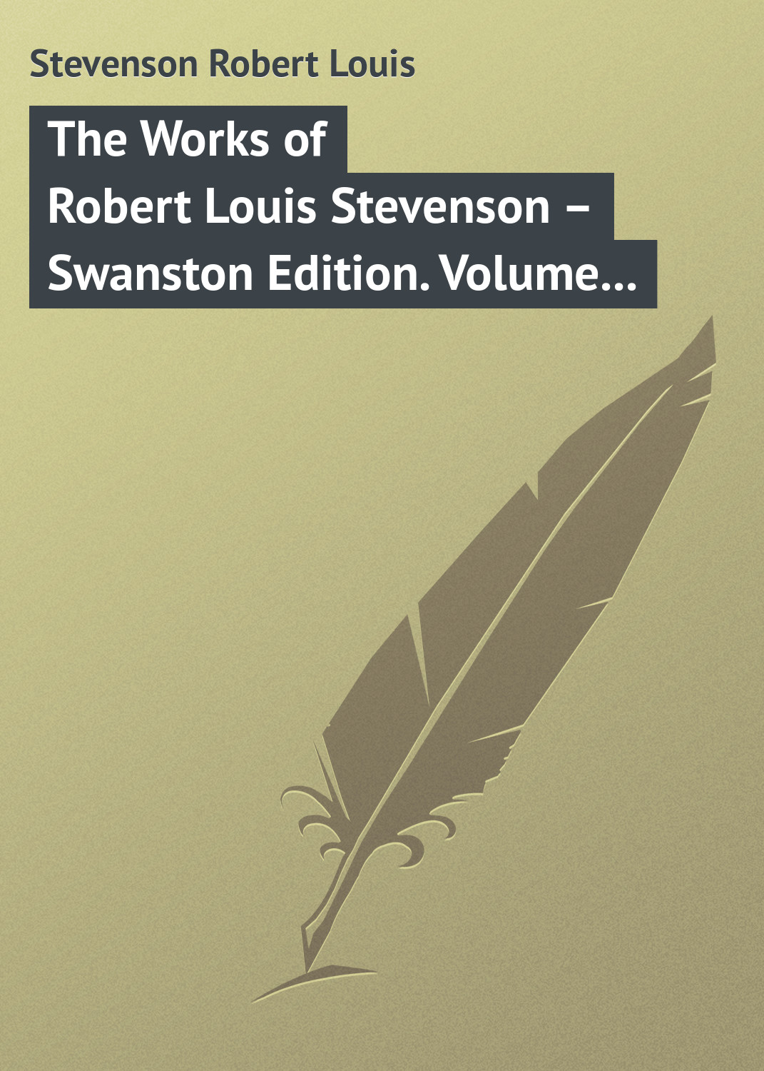 Роберт Льюис Стивенсон The Works of Robert Louis Stevenson – Swanston Edition. Volume 11 stevenson robert louis the master of ballantrae