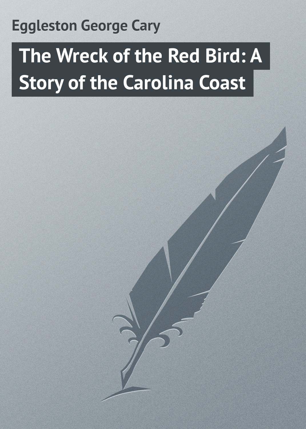 Eggleston George Cary The Wreck of the Red Bird: A Story of the Carolina Coast sulphated galactans of red seaweeds