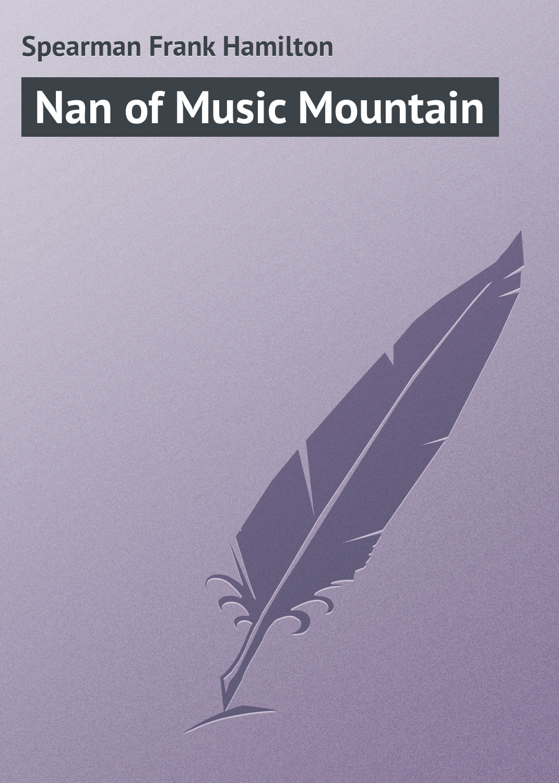 Spearman Frank Hamilton Nan of Music Mountain hamilton laurell k a caress of twilight
