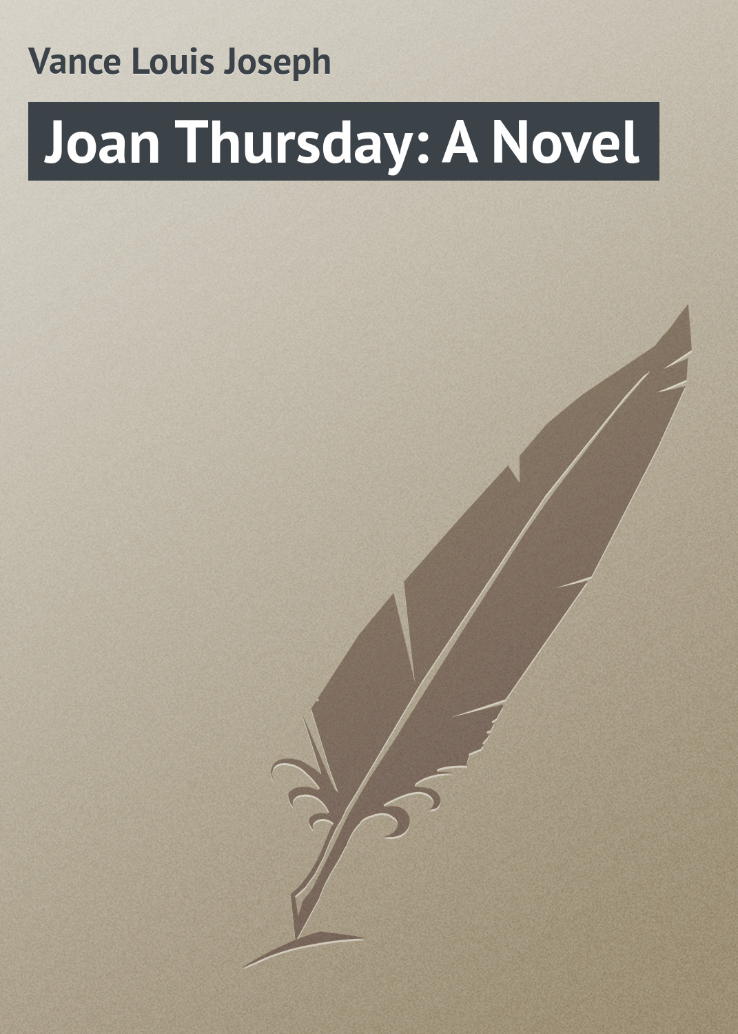 Vance Louis Joseph Joan Thursday: A Novel