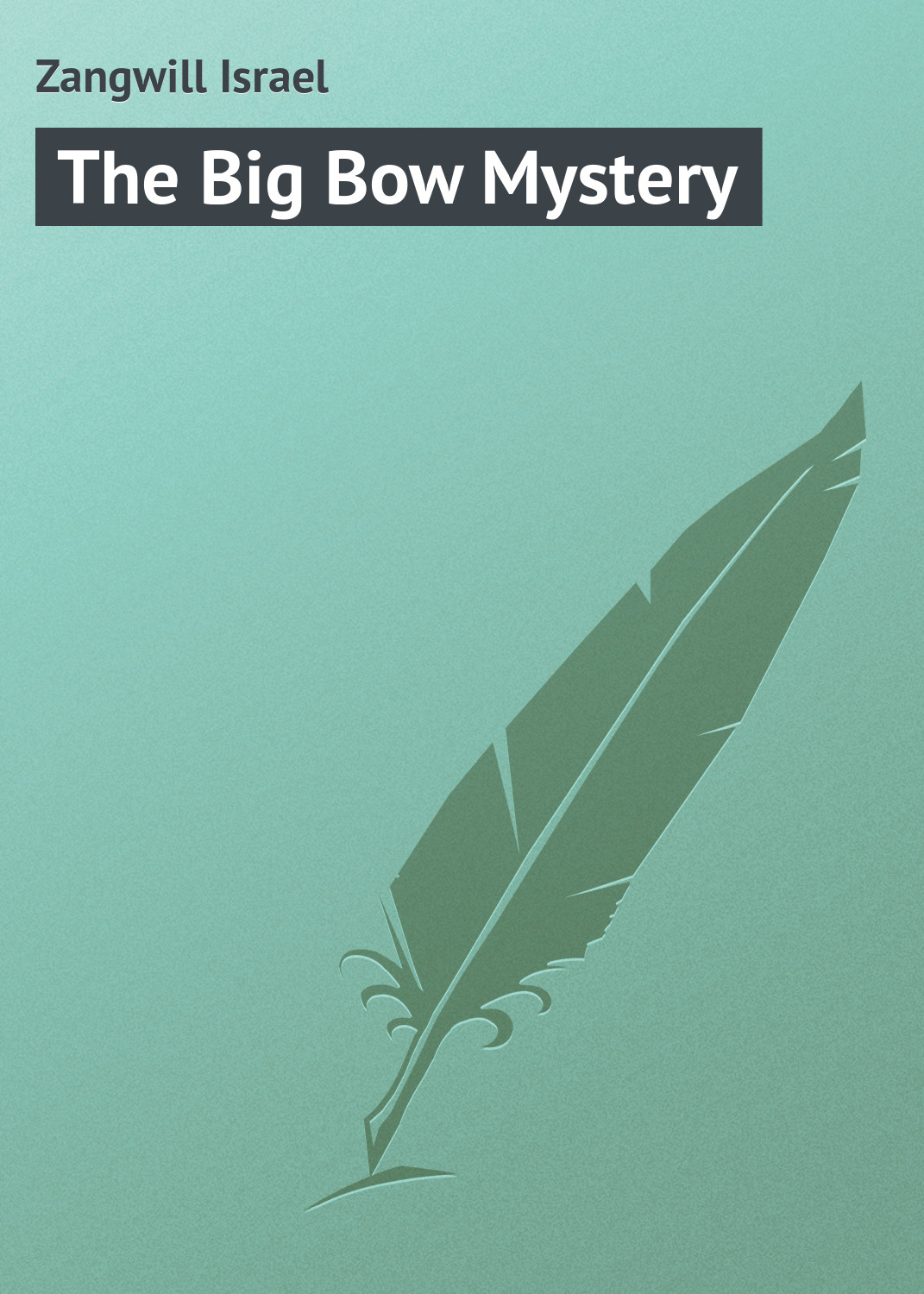 Zangwill Israel The Big Bow Mystery israel palestine