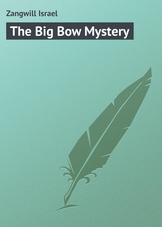 Zangwill Israel The Big Bow Mystery цены