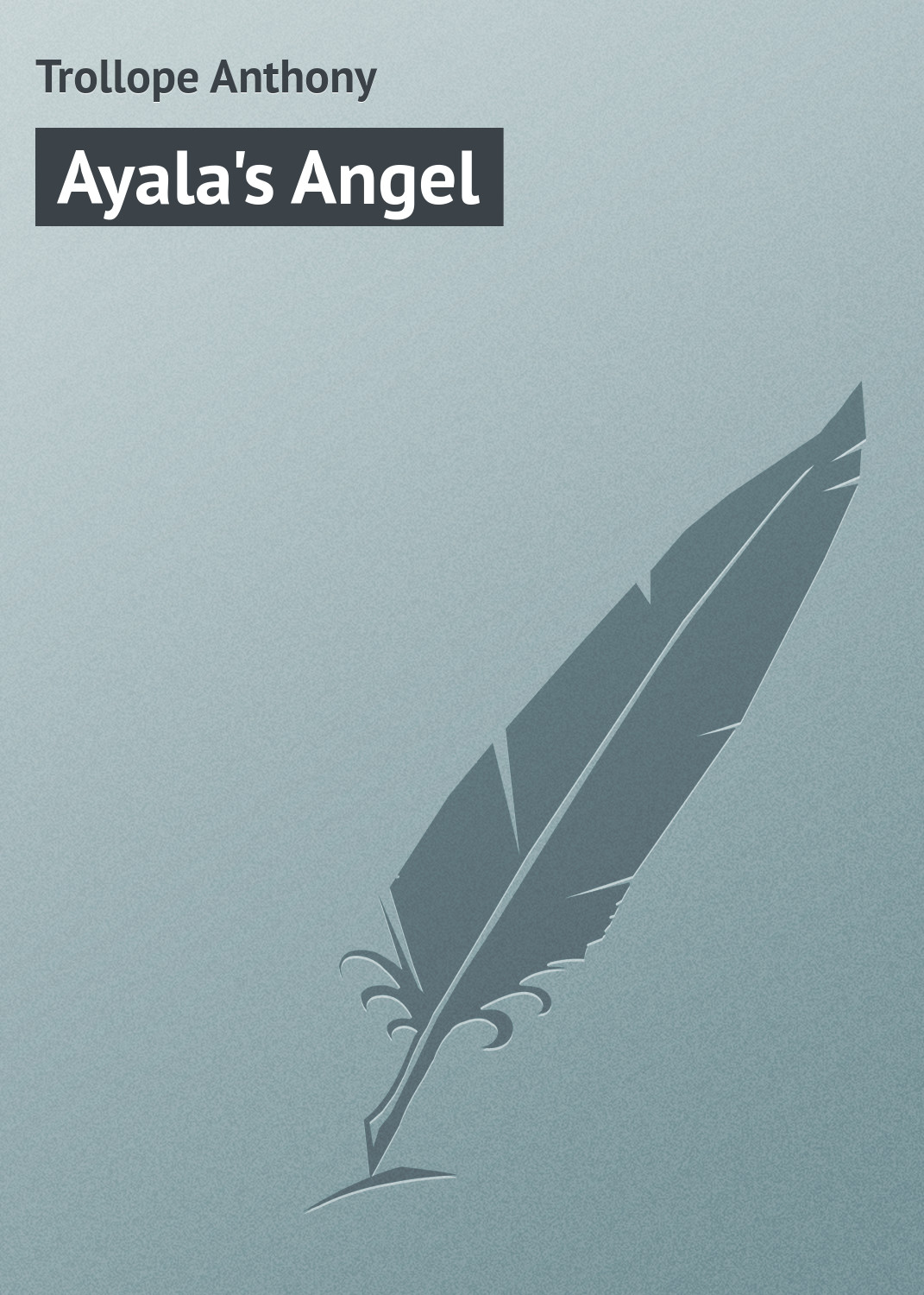 Trollope Anthony Ayala's Angel цены онлайн