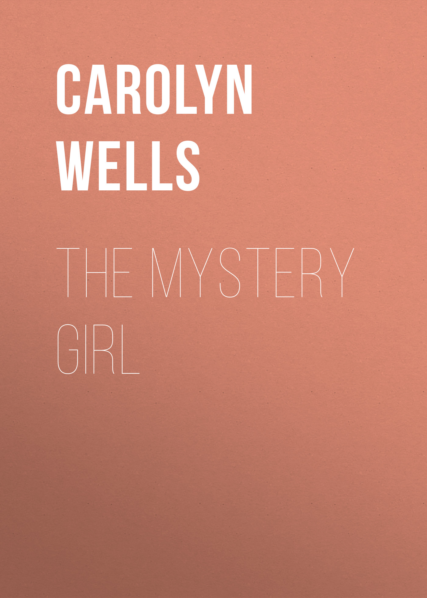 Wells Carolyn The Mystery Girl wells carolyn a parody anthology