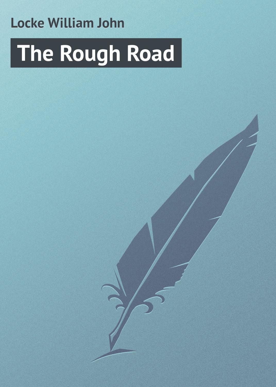Locke William John The Rough Road