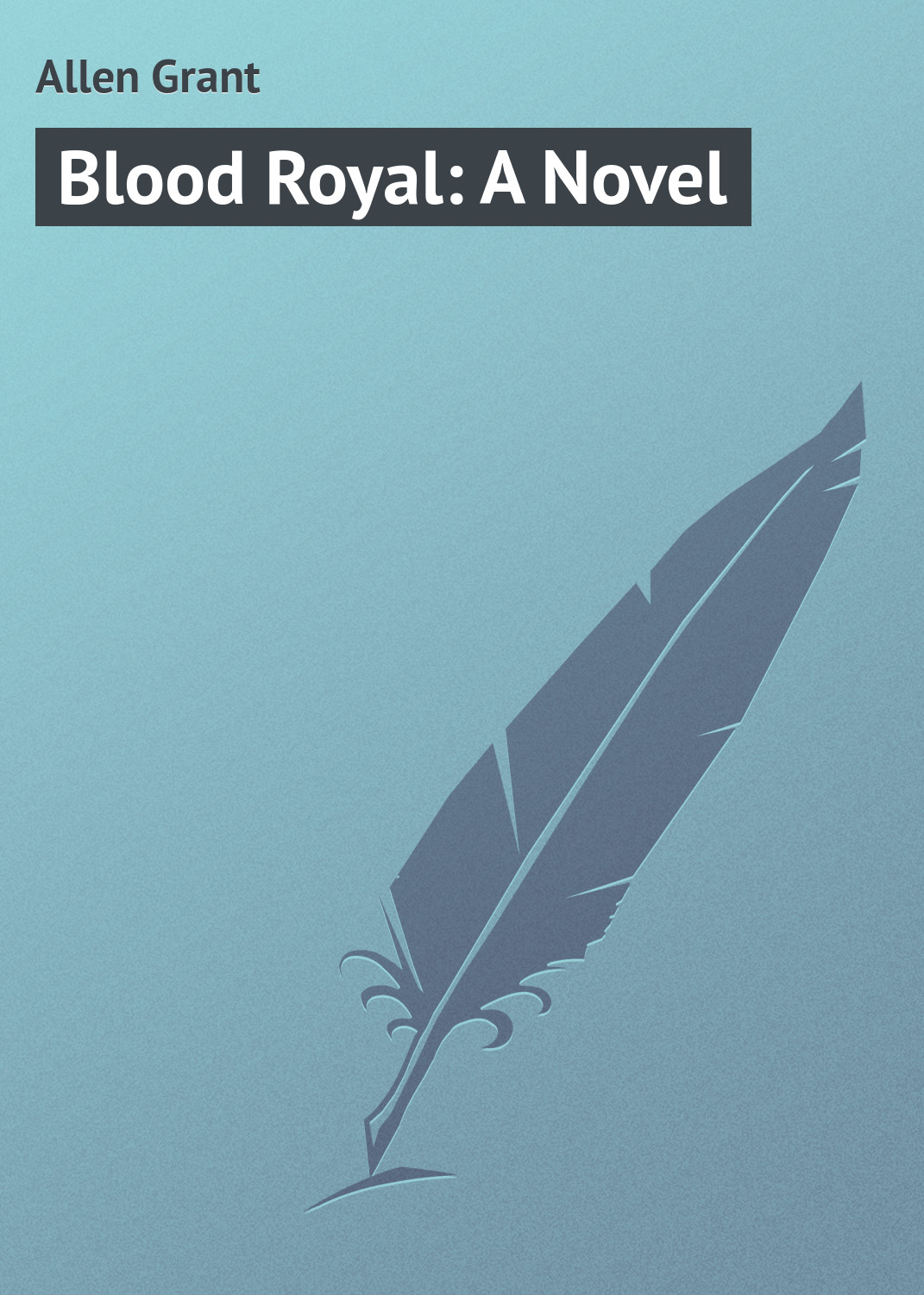 цена Allen Grant Blood Royal: A Novel