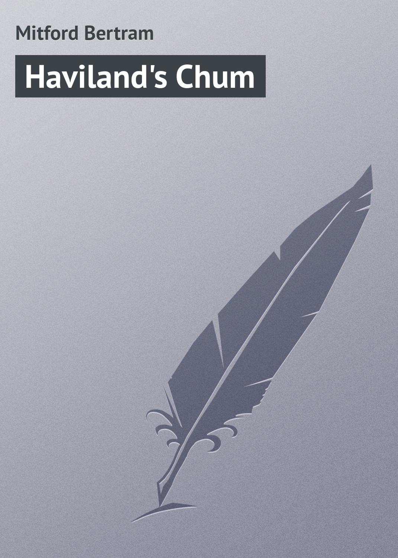 Mitford Bertram Haviland's Chum murder at bertram s bower