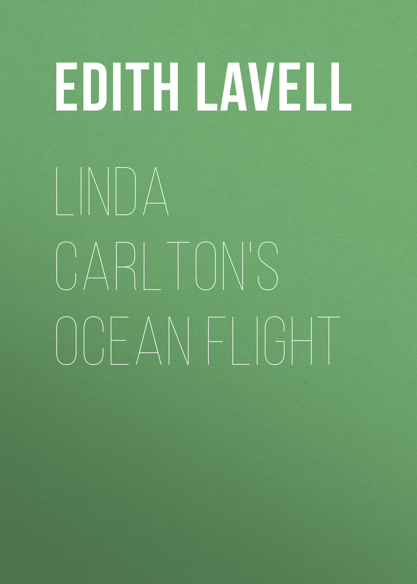 Lavell Edith Linda Carlton's Ocean Flight
