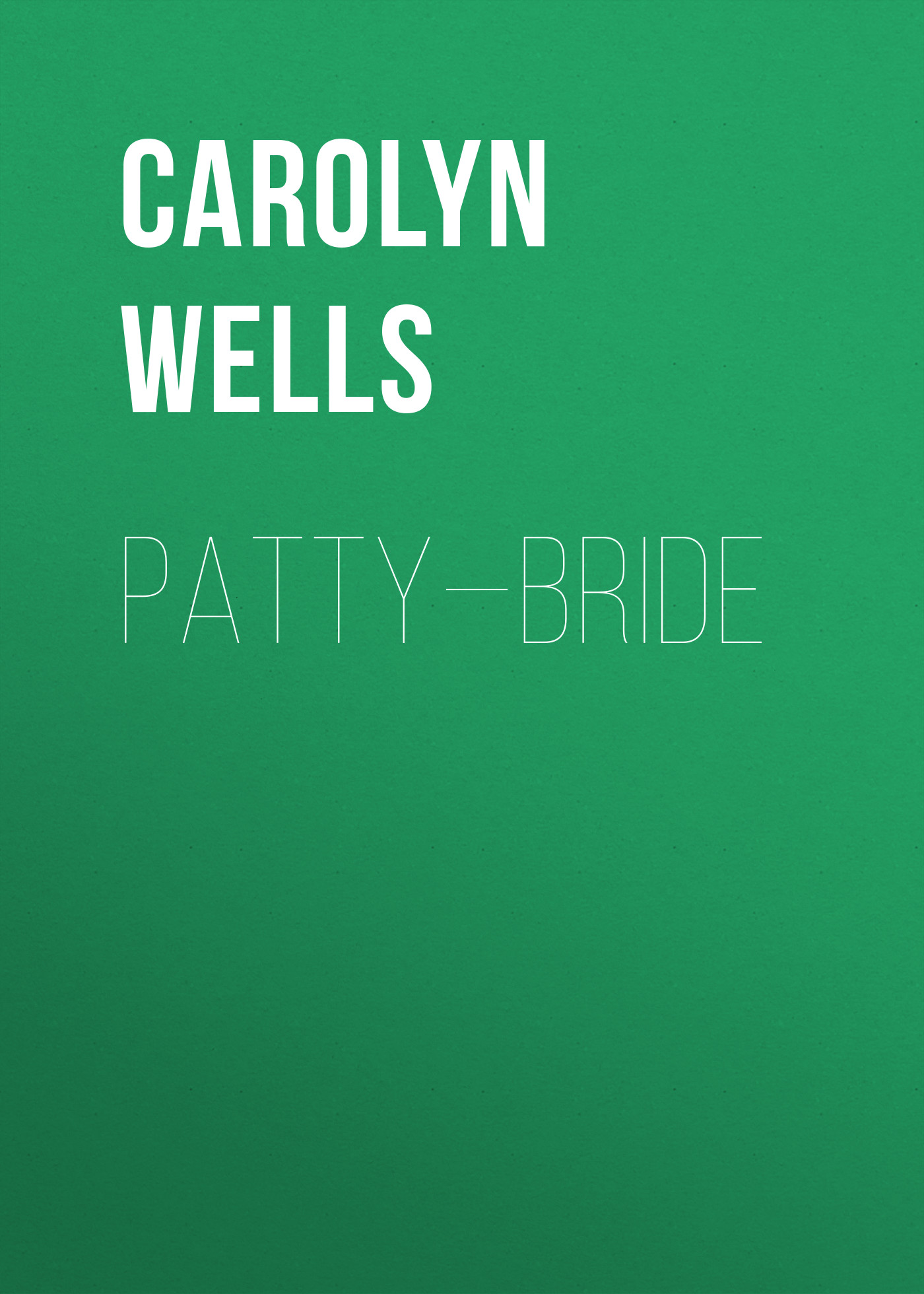 Wells Carolyn Patty—Bride wells carolyn a parody anthology