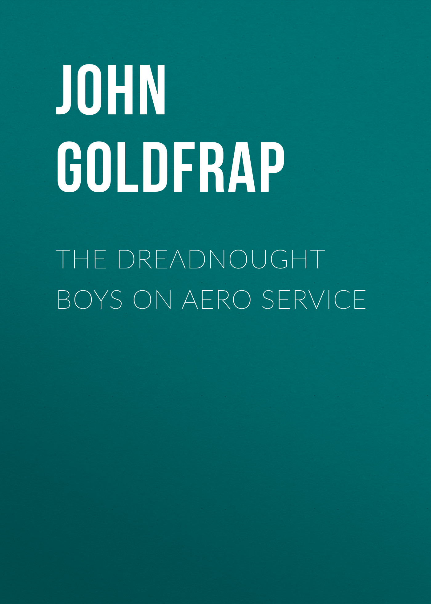 цена на Goldfrap John Henry The Dreadnought Boys on Aero Service