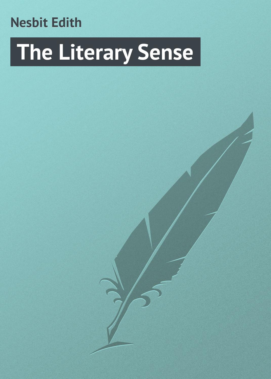 Эдит Несбит The Literary Sense