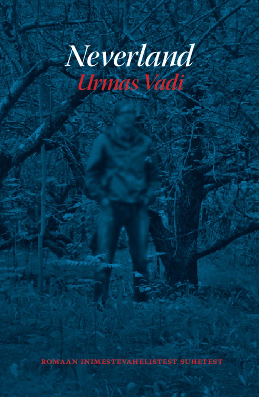 Urmas Vadi Neverland maarja keskpaik eesti ajaloolised kõned