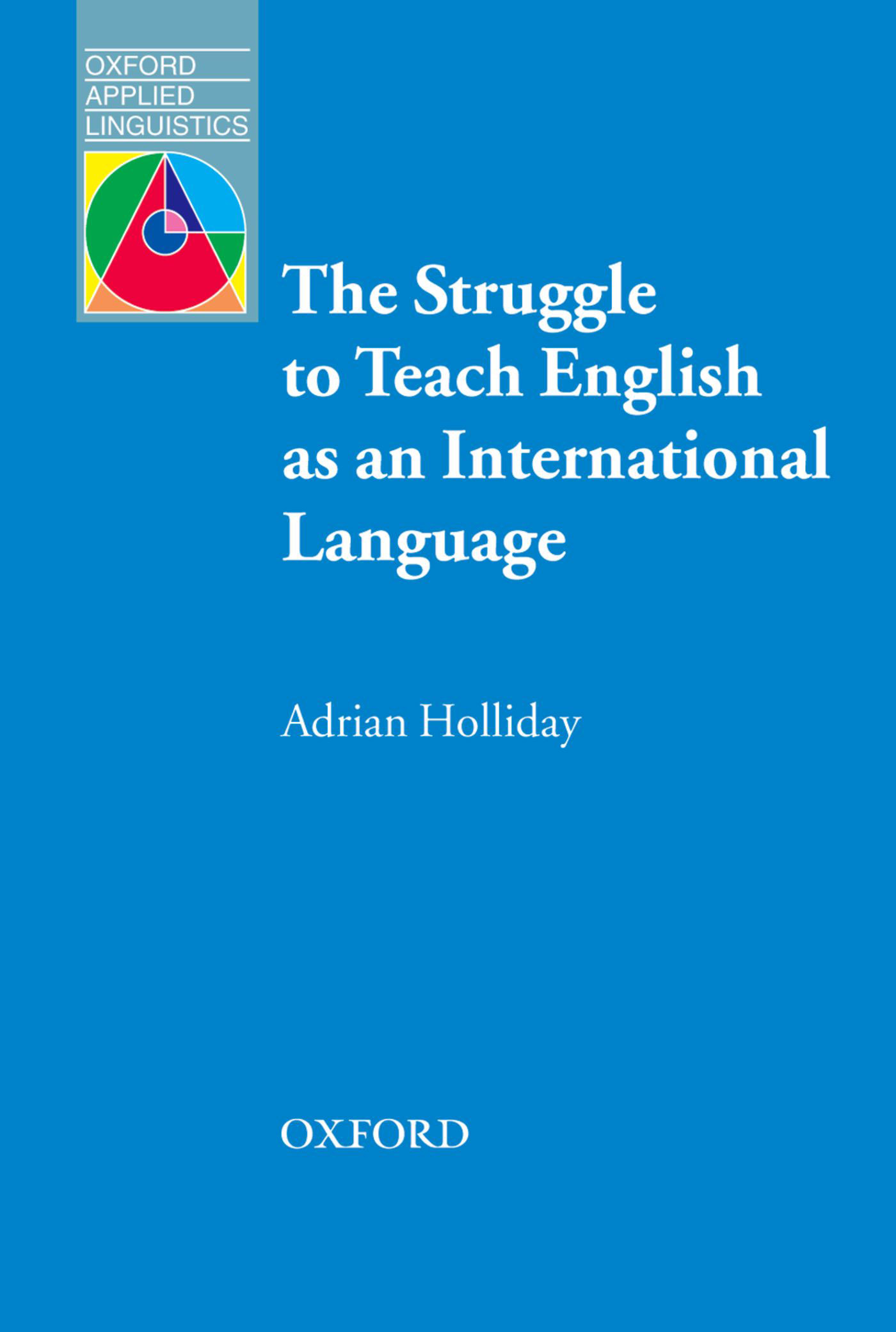Adrian Holliday The Struggle to Teach English as an International Language the language of student discipline teachers as moral agents