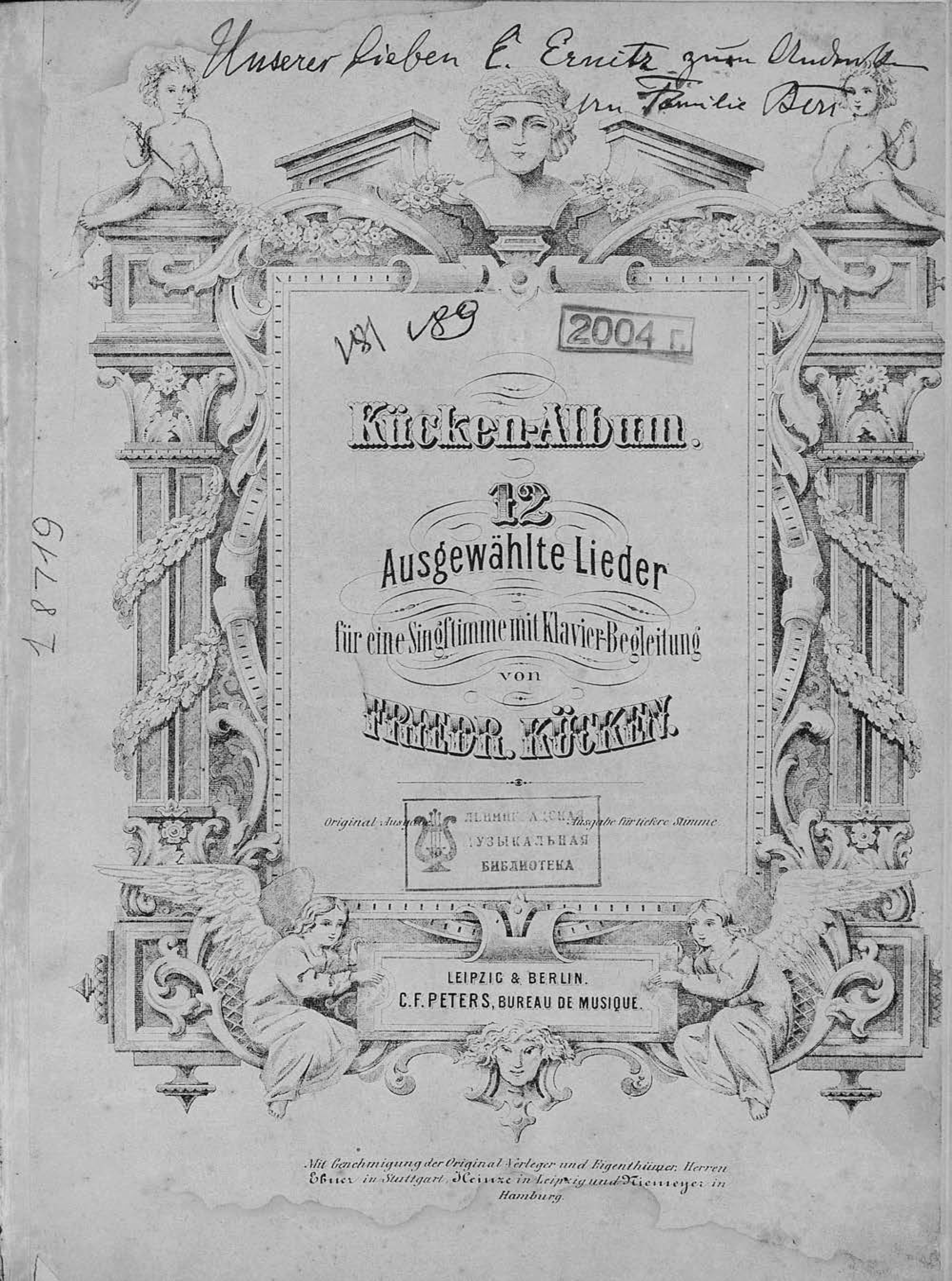 Фридрих Вильгельм Кюккен 12 Ausgewahlte Lieder fur eine Singstimme mit Klavier-Begleitung v. Friedr. Kucken