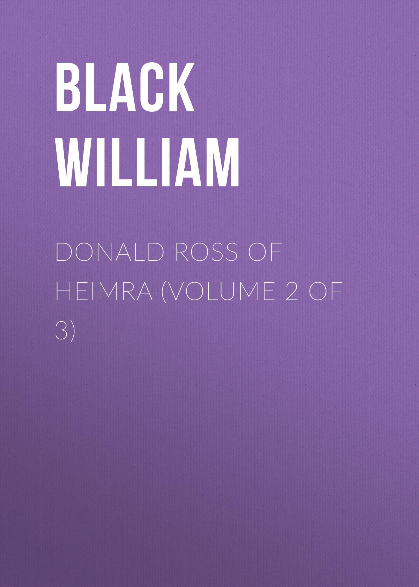 лучшая цена Black William Donald Ross of Heimra (Volume 2 of 3)