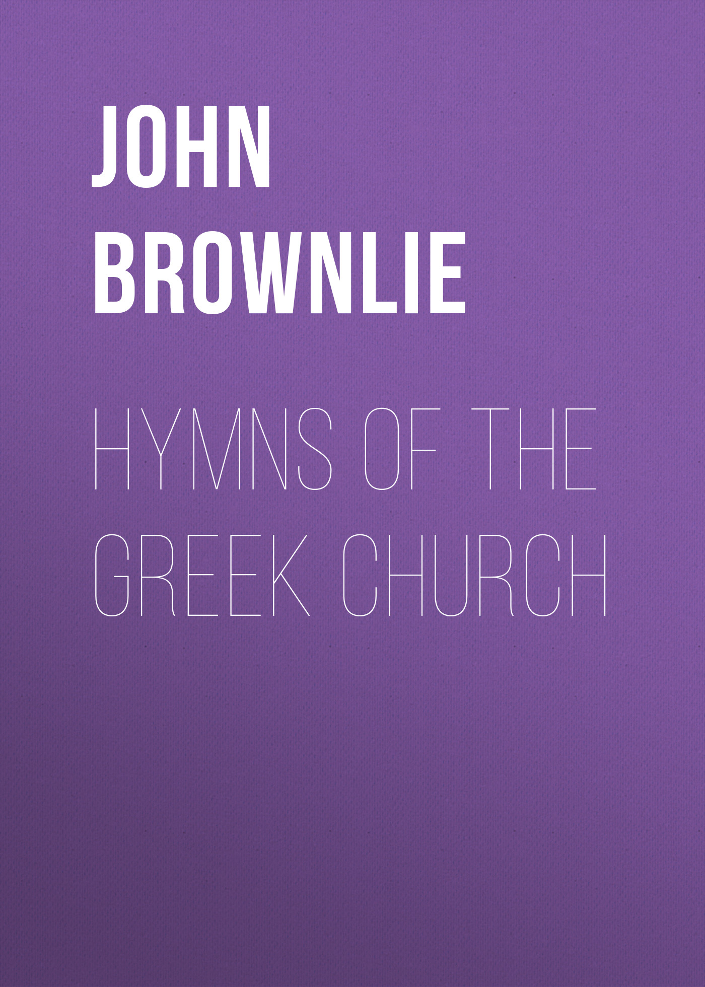John Brownlie Hymns of the Greek Church