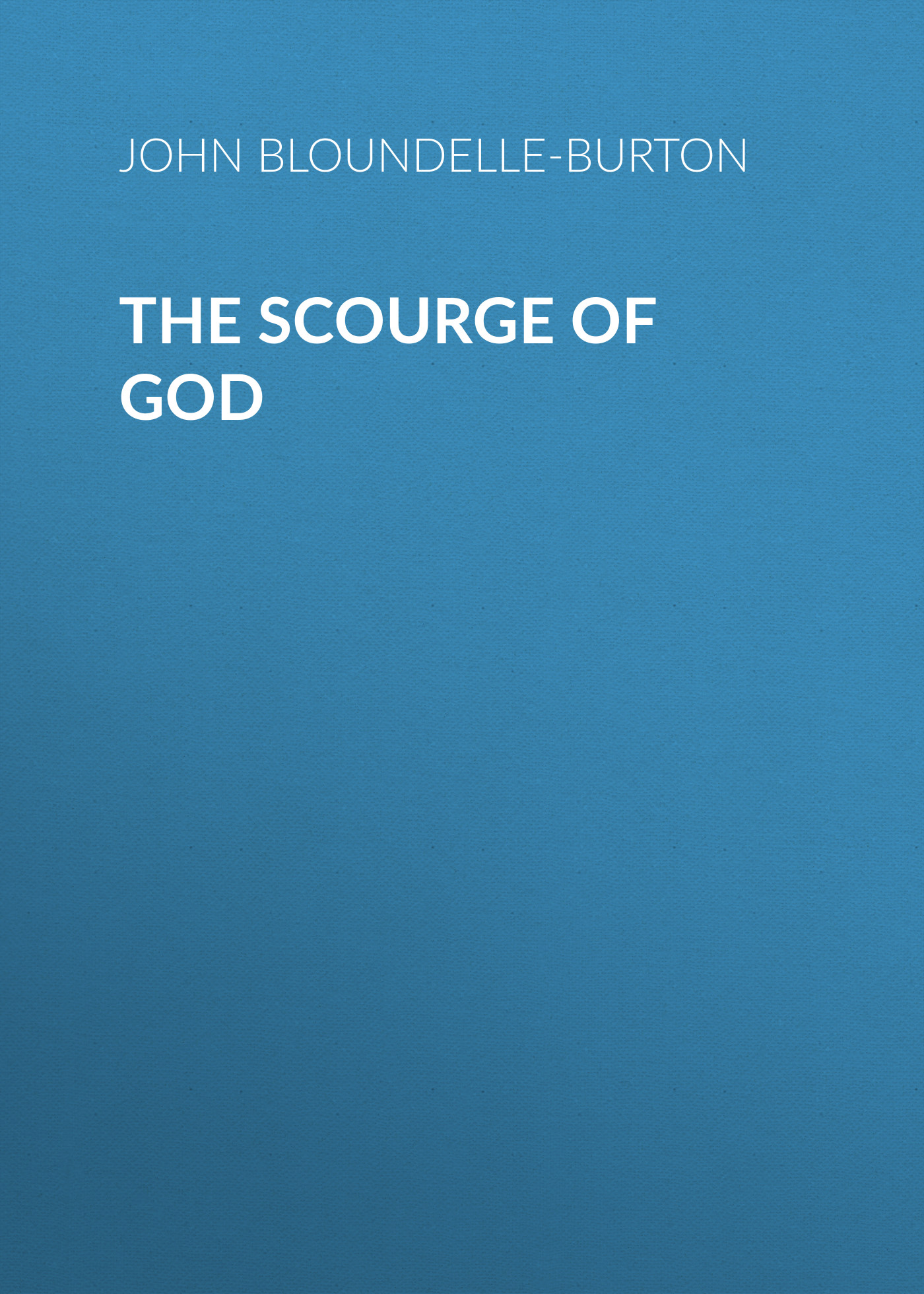 John Bloundelle-Burton The Scourge of God