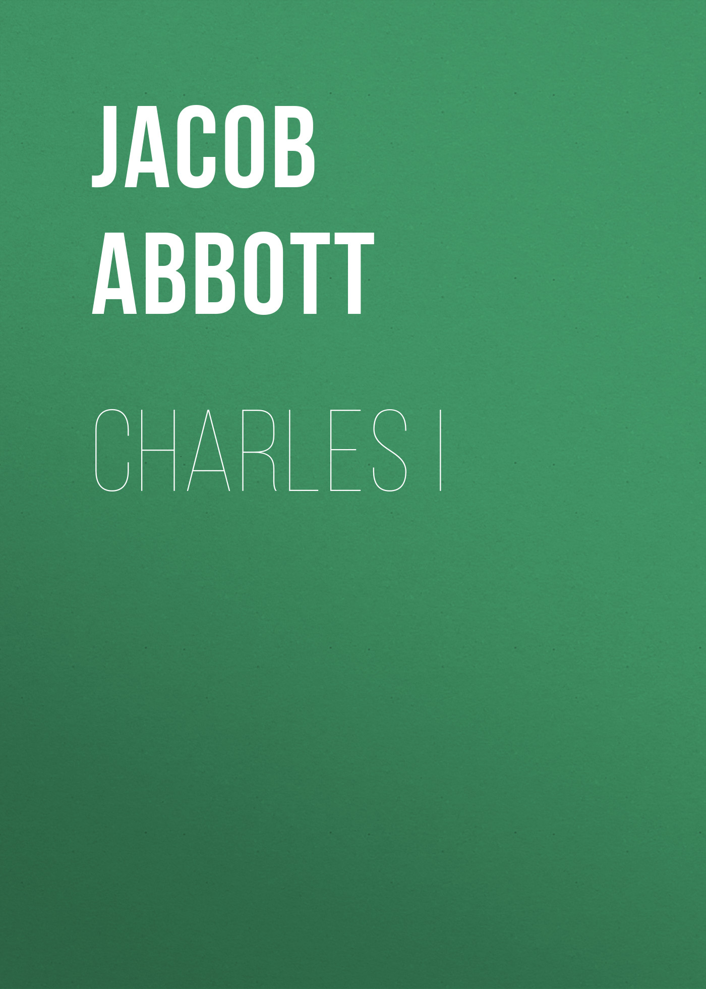 Abbott Jacob Charles I abbott jacob cyrus the great