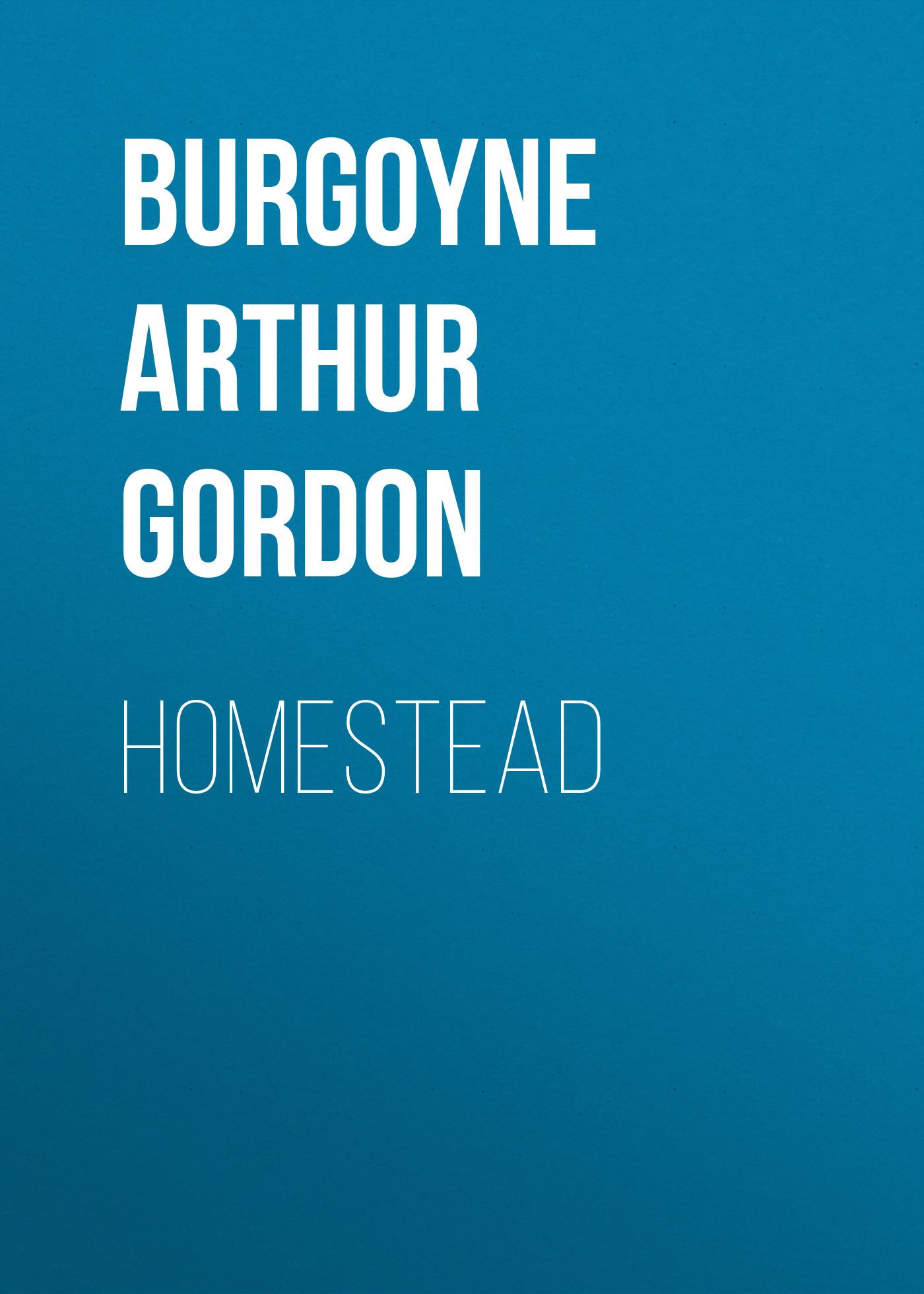 Burgoyne Arthur Gordon Homestead