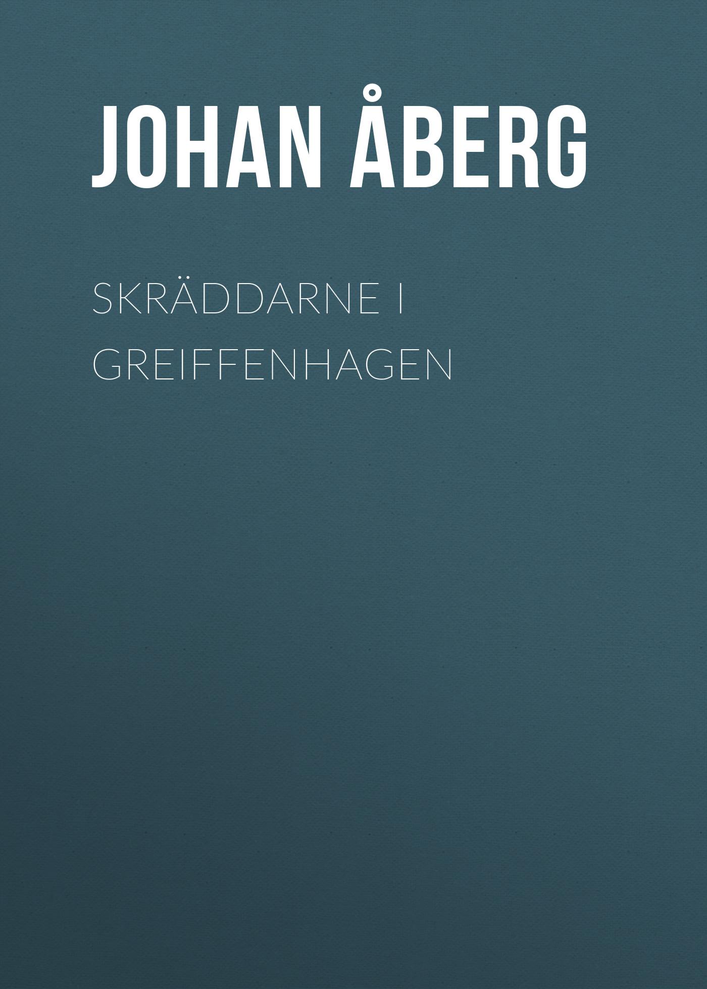Åberg Johan Olof Skräddarne i Greiffenhagen åberg johan olof mjölnarflickan vid lützen page 2