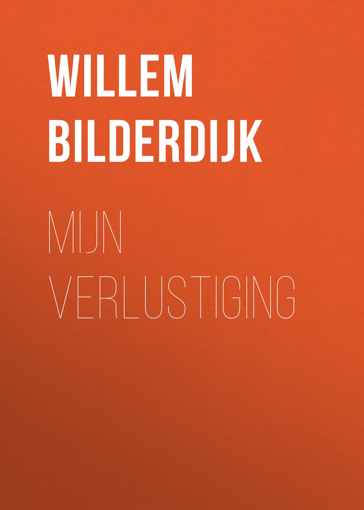 Willem Bilderdijk Mijn verlustiging stephen kolff willem j festschrift