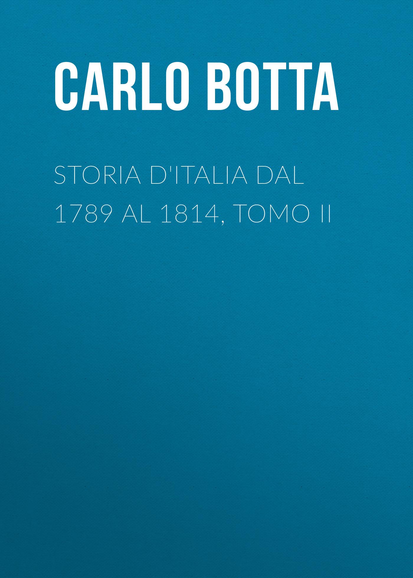 Botta Carlo Storia d'Italia dal 1789 al 1814, tomo II dal dosso u80 np touch cohiba