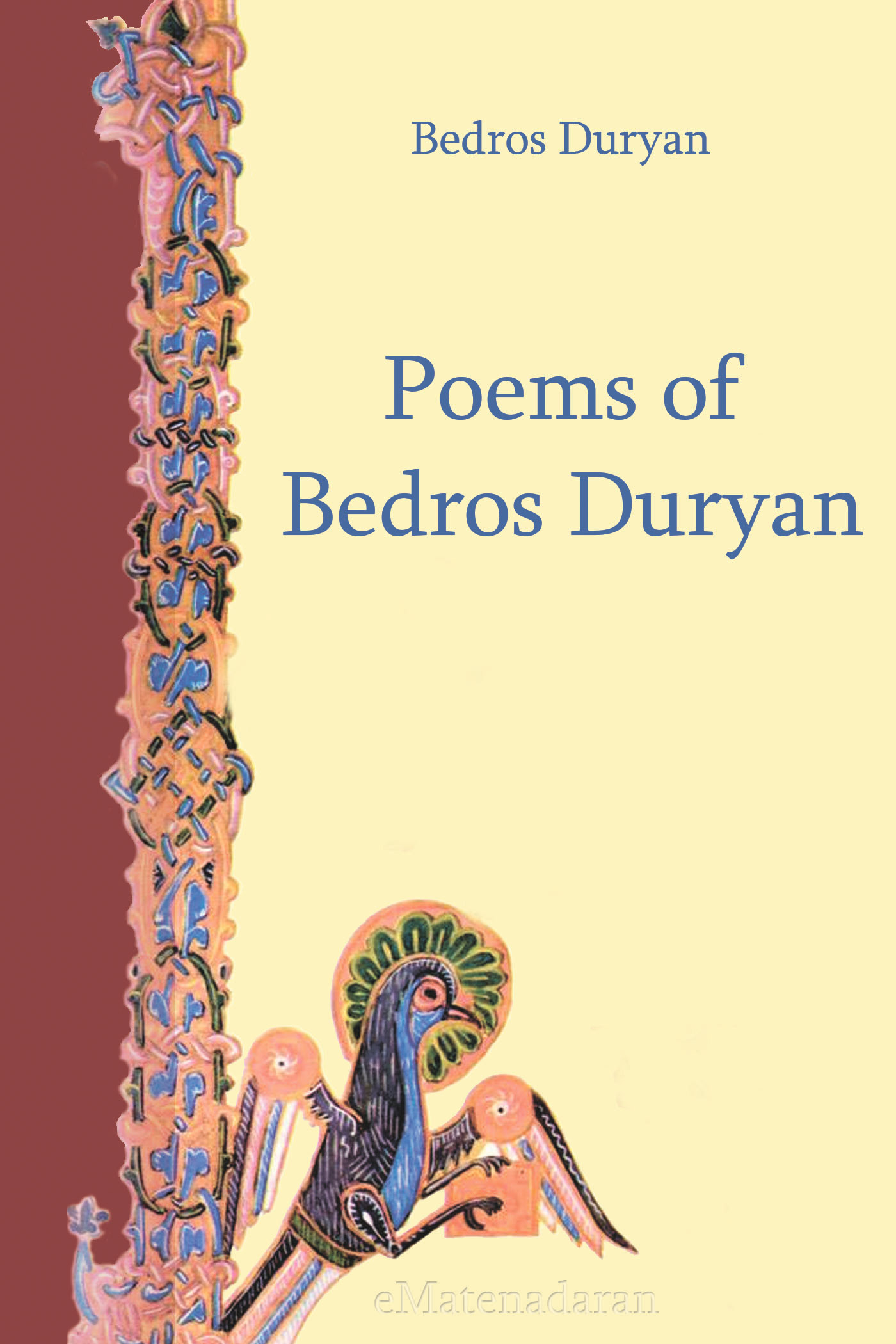 Duryan Bedros Poems of Bedros Duryan goodwyn barmby the return of the swallow and other poems
