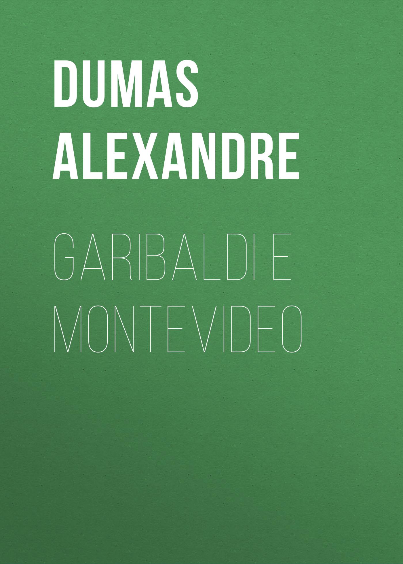 Александр Дюма Garibaldi e Montevideo