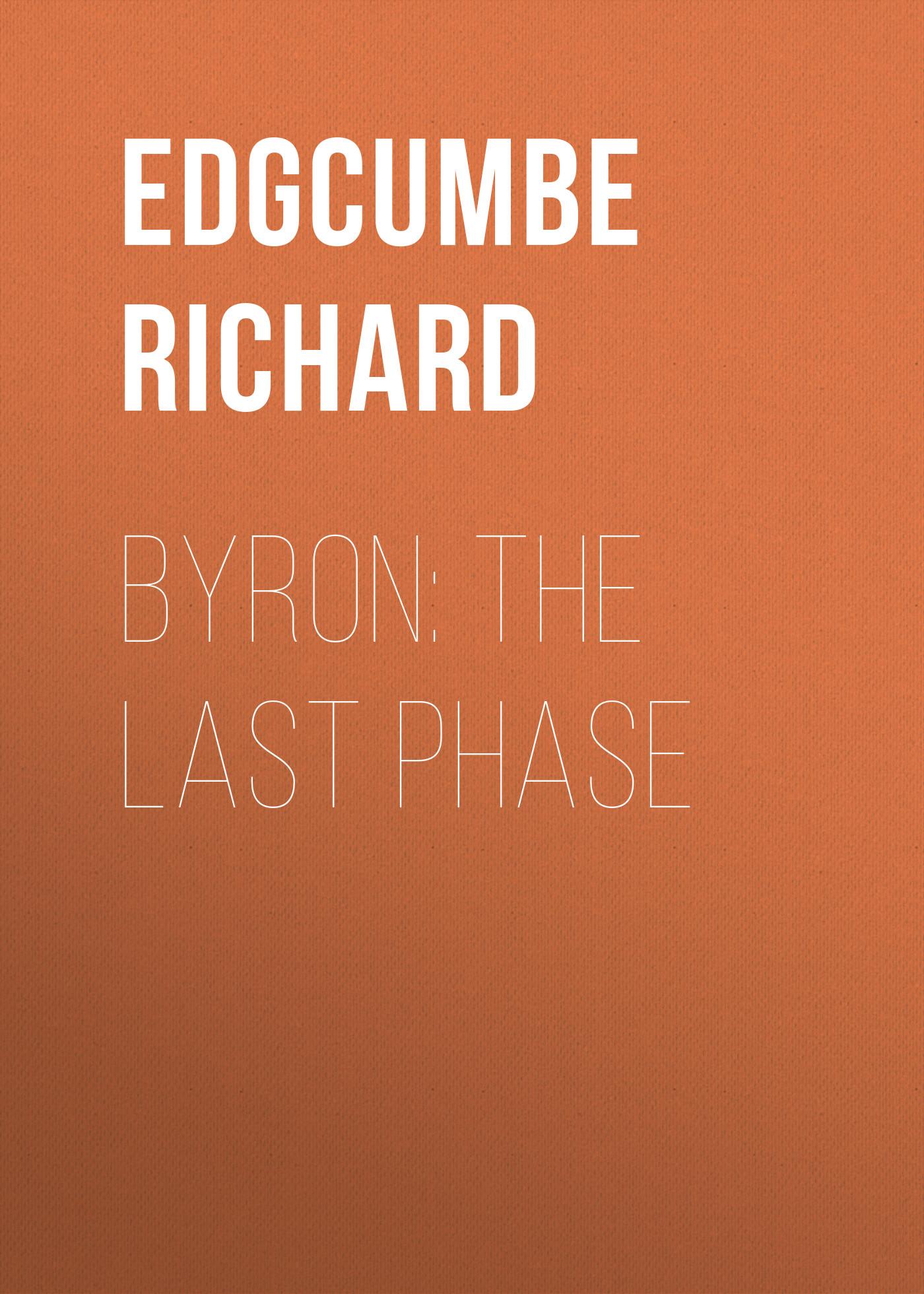 Edgcumbe Richard Byron: The Last Phase ralph leighton tuva or bust – richard feynman s last journey