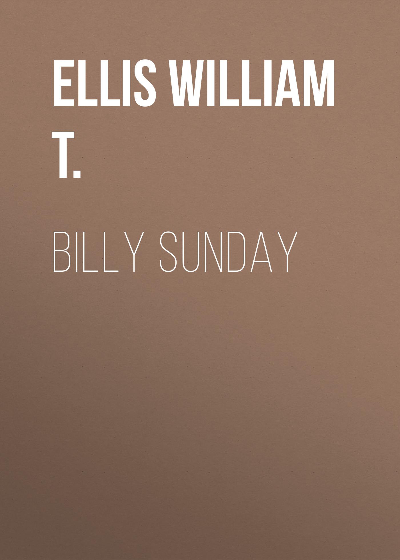 Ellis William T. Billy Sunday mysteryland 2018 sunday