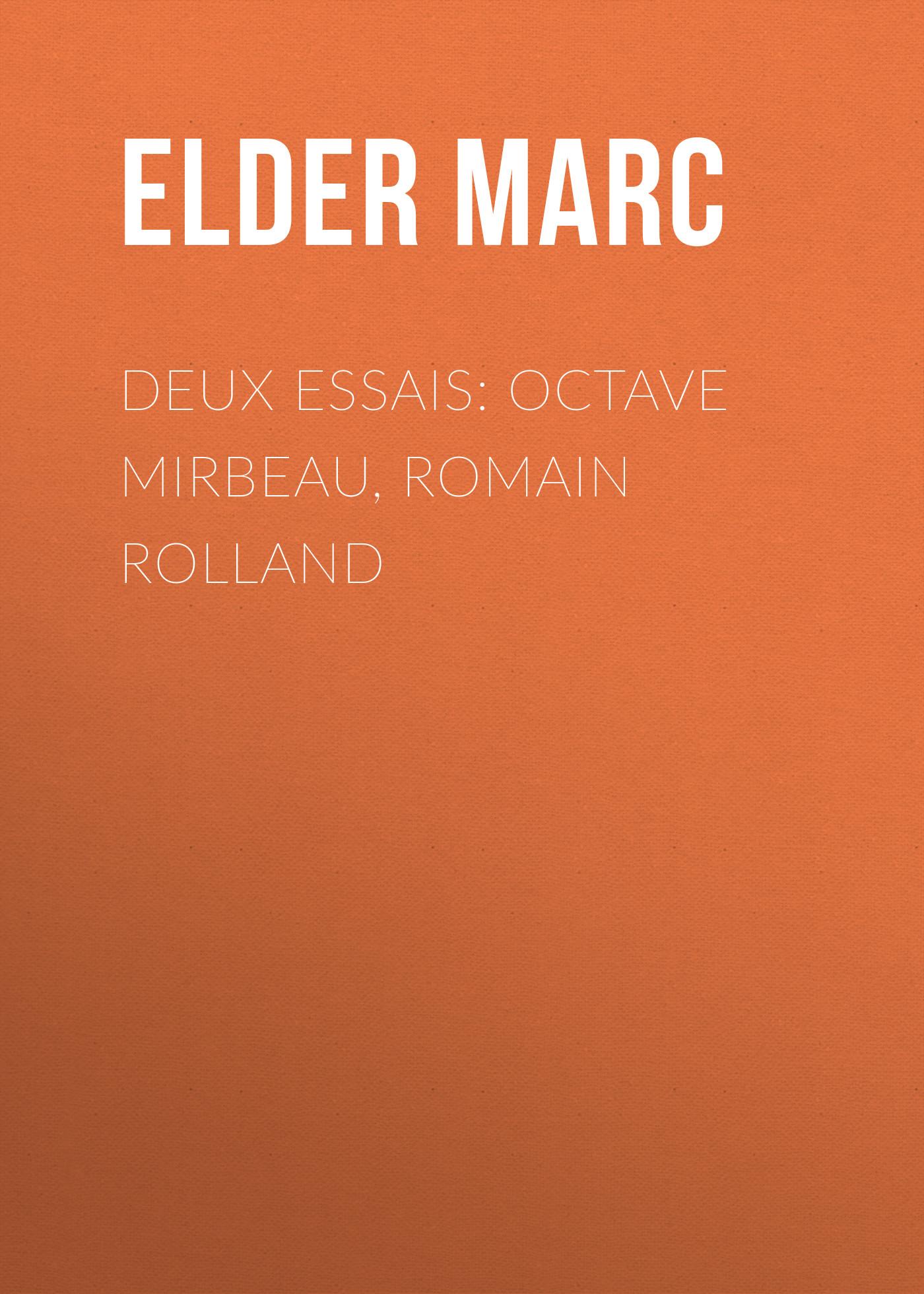 Elder Marc Deux essais: Octave Mirbeau, Romain Rolland цена и фото