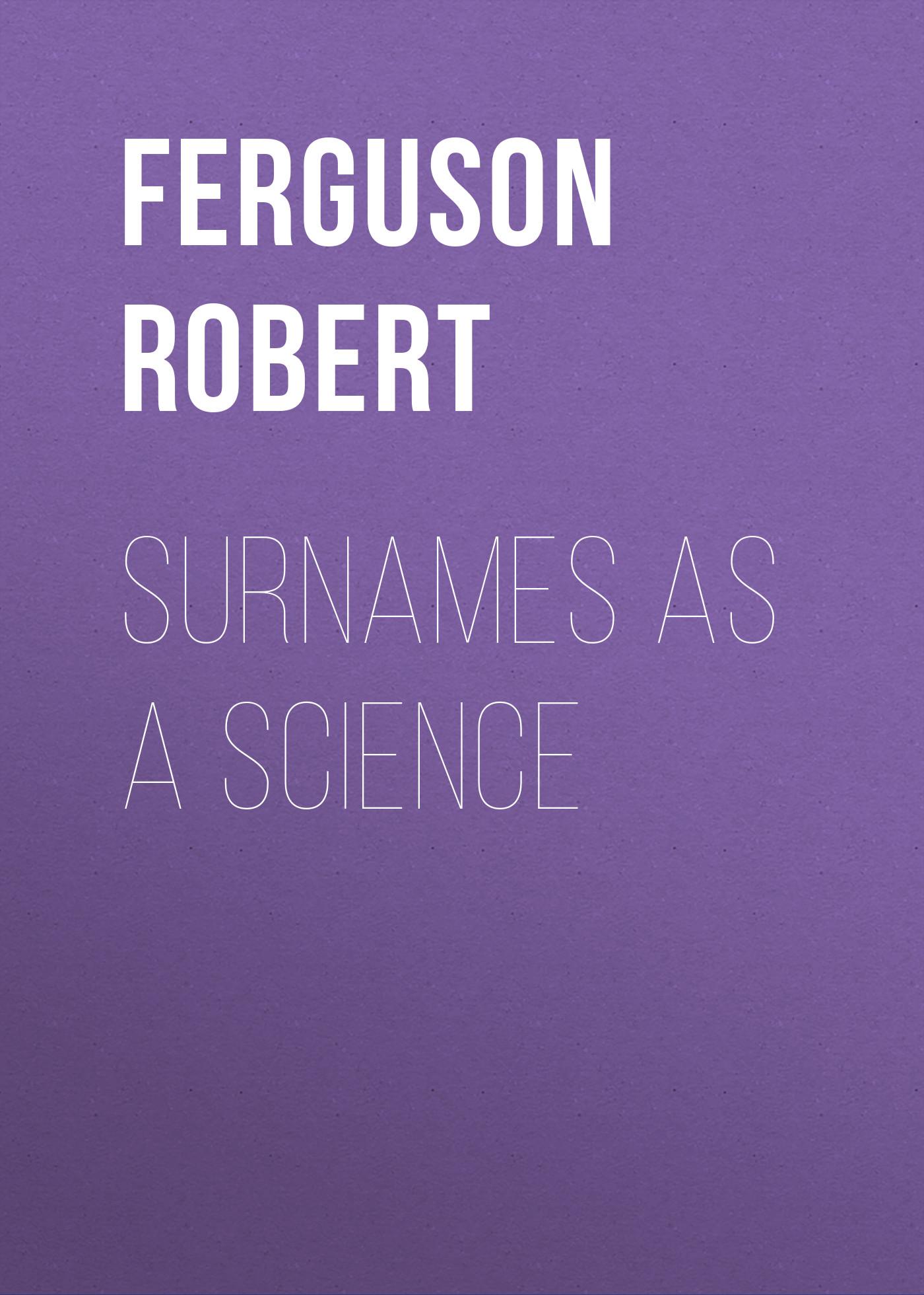 Ferguson Robert Surnames as a Science black edith ferguson a princess in calico
