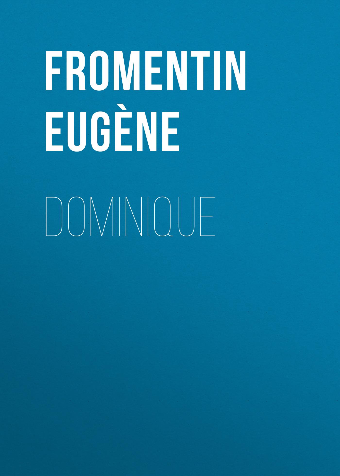 Fromentin Eugène Dominique dominique villepin sto dni